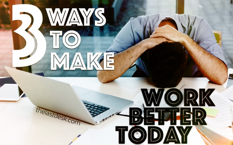 3 Ways Better Work